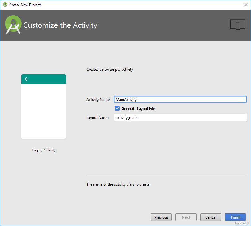 Apdroid.ir - جلسه اول آموزش اندروید استودیودر این پنجره می توانید نام دو فایل Activity Name و Layout Name را تغییر دهید. فعلا این نام ها را ویرایش نکنید. (توجه داشته باشید که یک پروژه ی اندروید در ...